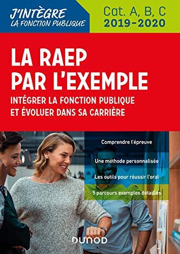 La RAEP par l'exemple - 2019-2020 - Intégrer la fonction publique et évoluer dans sa carrière par  Sylvie Beyssade, Pascal Cantin, Valentin Sartre