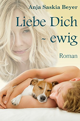 Liebe Dich - ewig (Liebe Dich - Surfer-Reihe 2) von [Beyer, Anja Saskia]