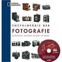 Enzyklopädie der Fotografie mit CD-Rom: Die Geschichte - Die Technik - Die Kunst - Die Zukunft