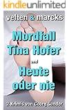 """Velten & Marcks (Zwei Krimis): """"Velten & Marcks - Mordfall Tina Hofer"""" und """"Velten & Marcks - Heute oder nie"""""""