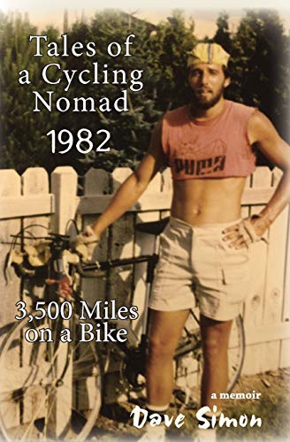 Tales of A Cycling Nomad 1982: 3,500 Miles on a Bike por Dave Simon
