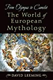 From Olympus to Camelot: The World of European Mythology (English Edition)