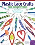Plastic Lace Crafts for Beginners: Gr...