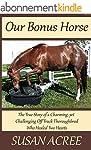 Our Bonus Horse: The True Story of a...