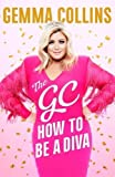 The GC: How to Be a Diva