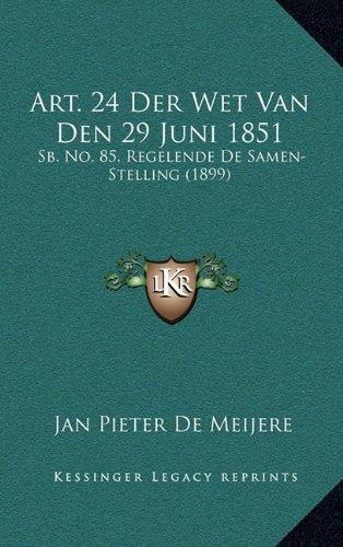 Art. 24 Der Wet Van Den 29 Juni 1851: Sb. No. 85, Regelende de Samen-Stelling (1899) -