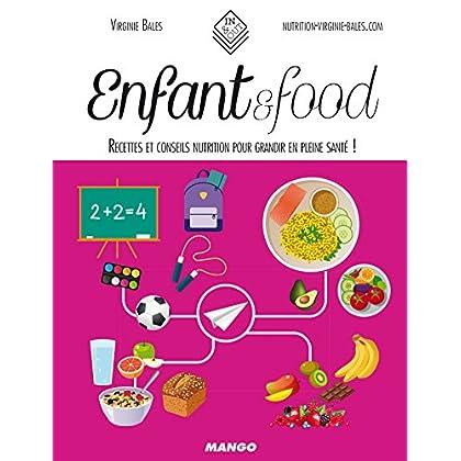 Enfant & food - Recettes et conseils nutrition pour grandir en pleine santé ! (In and out)