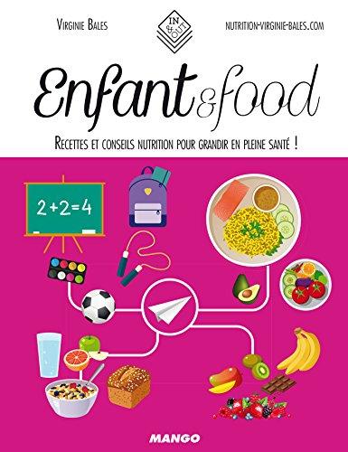 Enfant & food - Recettes et conseils nutrition pour grandir en pleine santé !