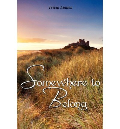 Somewhere to Belong ( SOMEWHERE TO BELONG ) BY Linden, Tricia( Author ) on May-15-2012 Paperback
