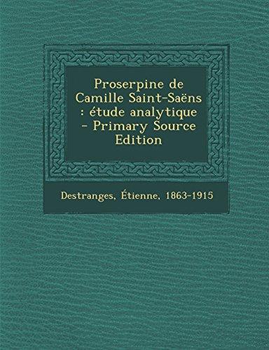 Proserpine de Camille Saint-Saens: Etude Analytique - Primary Source Edition