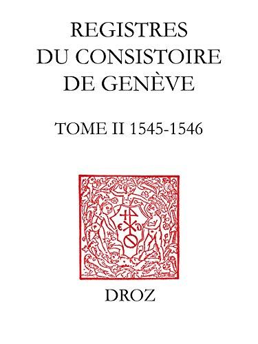 registres-du-consistoire-de-genve-au-temps-de-calvin-tome-ii-1545-1546