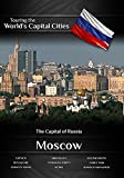 Moscow: The Capital of Russia