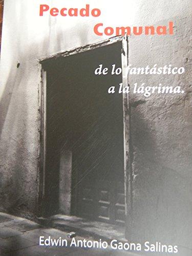Pecado Comunal: de lo fantástico a la lagrima por EDWIN ANTONIO GAONA SALINAS