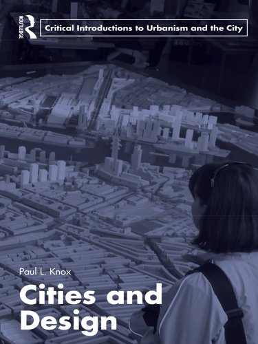 Cities and Design (Routledge Critical Introductions to Urbanism and the City) (English Edition)