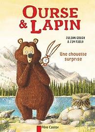 Ourse & Lapin : Une chouette surprise par Julian Gough