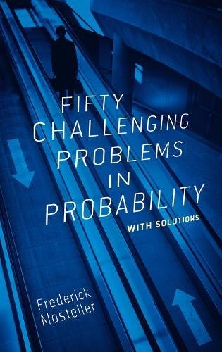 Fifty Challenging Problems in Probability with Solutions (Dover Books on Mathematics)