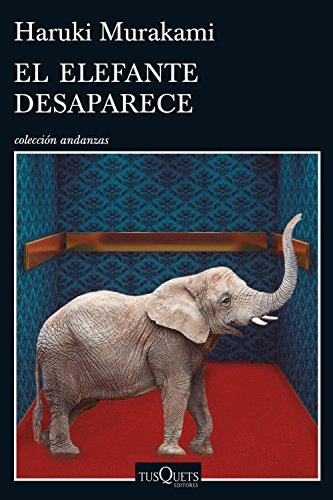 El elefante desaparece (Volumen Independiente) (Spanish Edition)