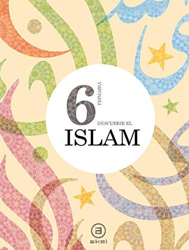Descubrir el Islam 6º E.P. Libro del alumno (Enseñanza primaria) - 9788446030850