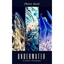 Underwater Photo Book by Pebo Jr. Photography (English Edition)