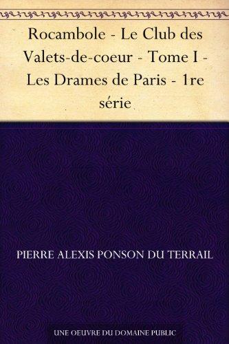 Couverture du livre Rocambole - Le Club des Valets-de-coeur - Tome I - Les Drames de Paris - 1re série