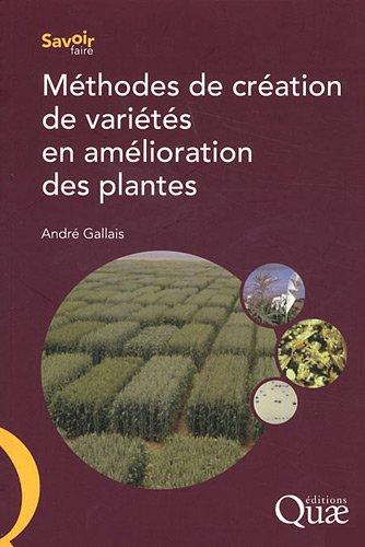 Méthodes de création de variétés en amélioration des plantes par André Gallais