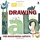 Image de Drawing Lab for Mixed-Media Artists: 52 Creative Exercises to Make Drawing Fun