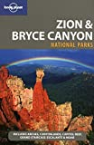 Lonely Planet Zion & Bryce Canyon National Parks [Lingua Inglese]