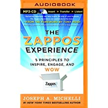 The Zappos Experience: 5 Principles to Inspire, Engage, and WOW by Joseph A. Michelli (2014-08-05)