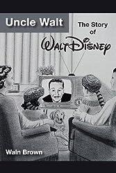 Uncle Walt: The Story of Walt Disney (HeRose & SheRose Book 13) (English Edition)
