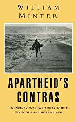 Apartheid's Contras: An Inquiry into the Roots of War in Angola and Mozambique by William Minter (2008-12-12)