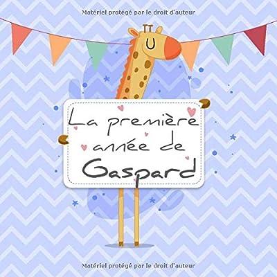 La première année de Gaspard: Album bébé à remplir pour la première année de vie - Album naissance garçon