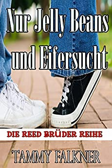 Nur Jelly Beans und Eifersucht (Die Reed Brüder Reihe 4)