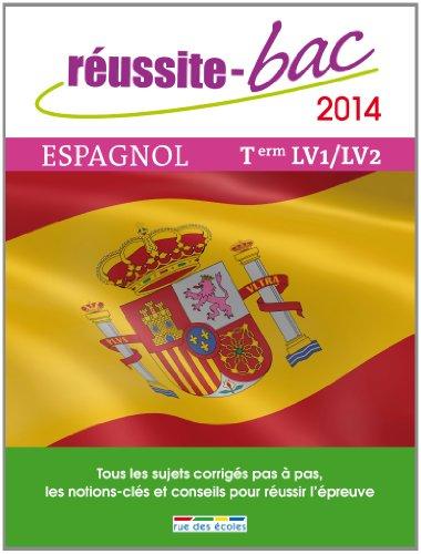 Réussite bac 2013 - Espagnol LV1-LV2, Terminales toutes séries