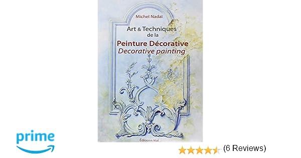Amazon fr art techniques de la peinture décorative michel nadaï livres