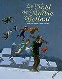 Le Noël de maître Belloni / Hubert Ben Kemoun   CHATELLARD, Isabelle. Illustrateur