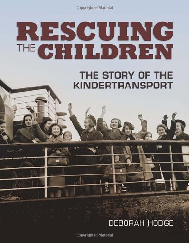Rescuing The Children The Story Of The Kindertransport