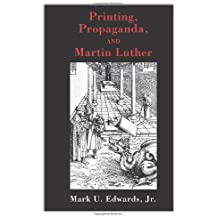 Printing, Propaganda, and Martin Luther (English Edition)