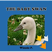 THE BABY SWAN: Bedtime story(Beginner readers)values(Funny)Rhymes(Animal story series)Early learning(Preschool ... 2-6(Adventure & Education) (BOOKS FOR KIDS) (English Edition)