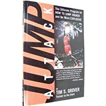 Jump Attack: The Ultimate Program On How to Jump Higher and be More Explosive by Tim S. Grover