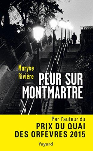 Peur sur Montmartre par Maryse Rivière