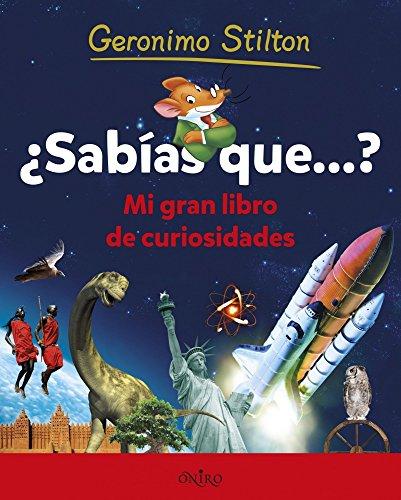 ¿Sabías que...?: Mi gran libro de curiosidades (Geronimo Stilton)