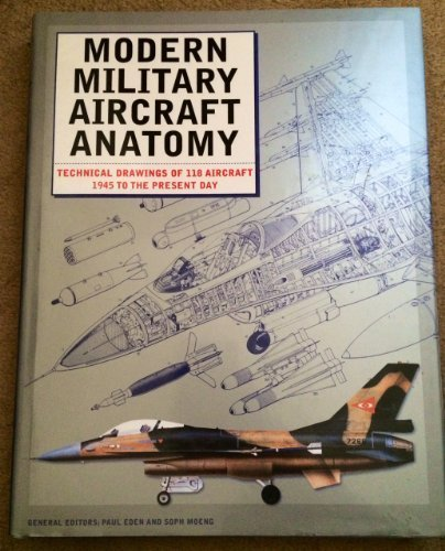 Modern Aircraft Anatomy: Technical Drawings of 188 Aircraft 1945 to the Present Day by Eden (2002-04-25)