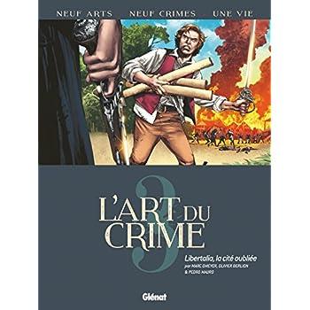 L'Art du Crime - Tome 03: Libertalia, la Cité Oubliée