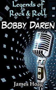 Legends of Rock & Roll - Bobby Darin by [Hoag, James]