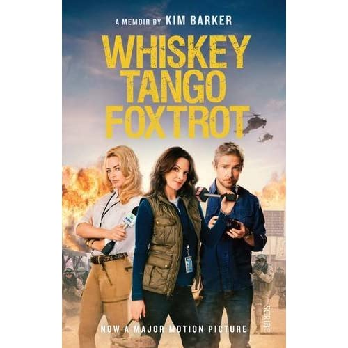 Whiskey Tango Foxtrot: strange days in Afghanistan and Pakistan by Kim Barker (2016-04-14)