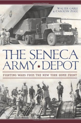 d5a6f6085a325 The Seneca Army Depot: Fighting Wars from the New York Home Front