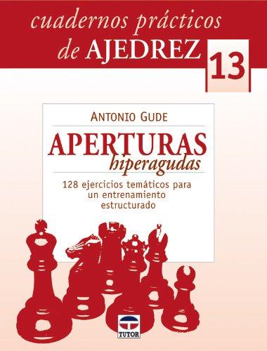 cuadernos-practicos-de-ajedrez-13-aperturas-hiperagudas-cuadernos-practicos-ajedre