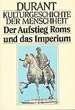 Kulturgeschichte der Menschheit IV. Der Aufstieg Roms und das Imperium.