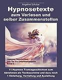 Hypnosetexte zum Vorlesen  und selber Zusammenstellen: 11 Hypnose Trancegeschichten zum Abnehmen als...