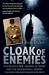 Cloak of Enemies: Churchill's SOE, Enemies at Home and the Cockleshell Heroes